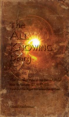 The All Knowing Diary By Rechnitzer, Daniel